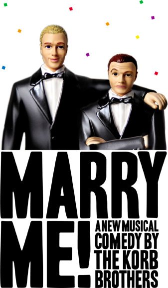 Marry Me! A New Musical Comedy by The Korb Brothers